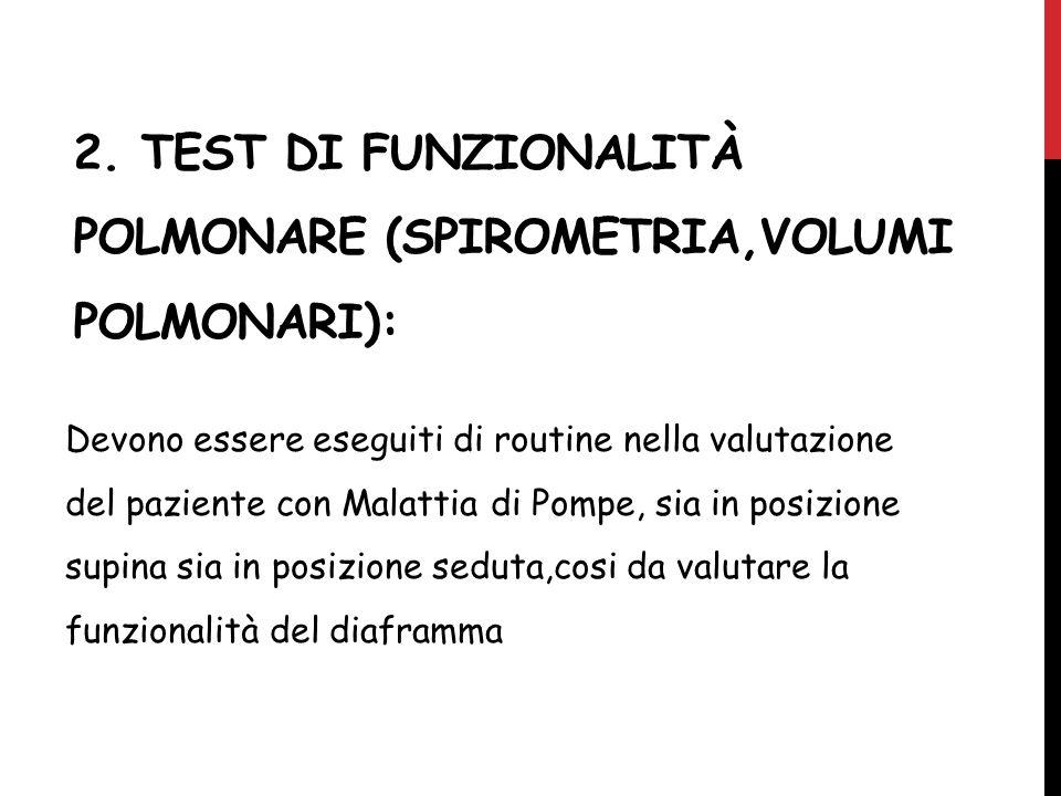 2. TEST DI FUNZIONALITà POLMONARE (SPIROMETRIA,VOLUMI POLMONARI):