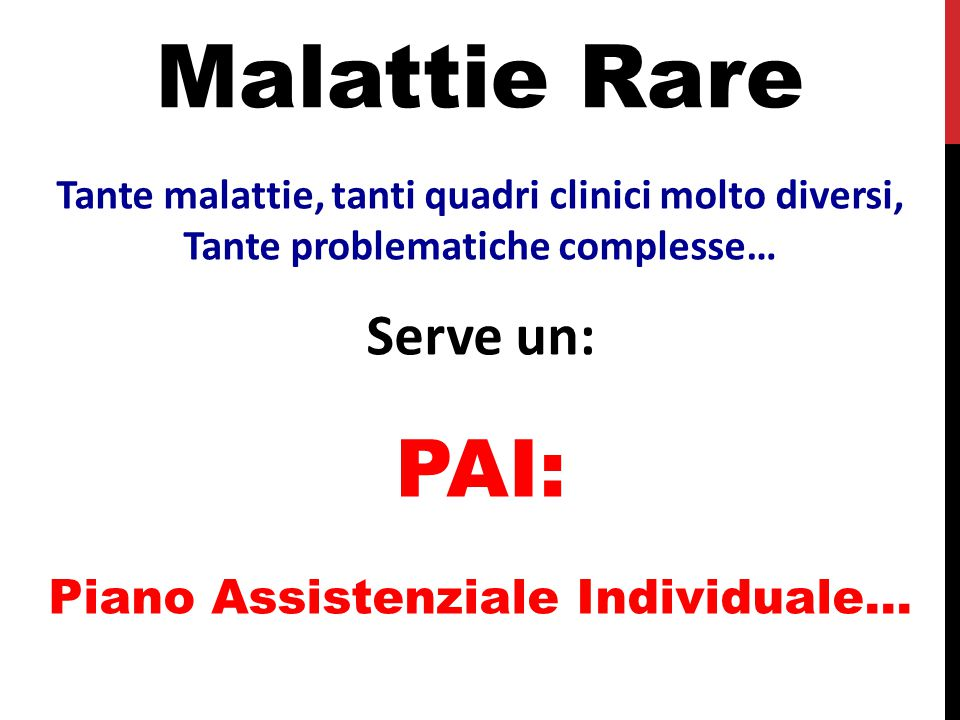 Malattie Rare PAI: Serve un: Piano Assistenziale Individuale…