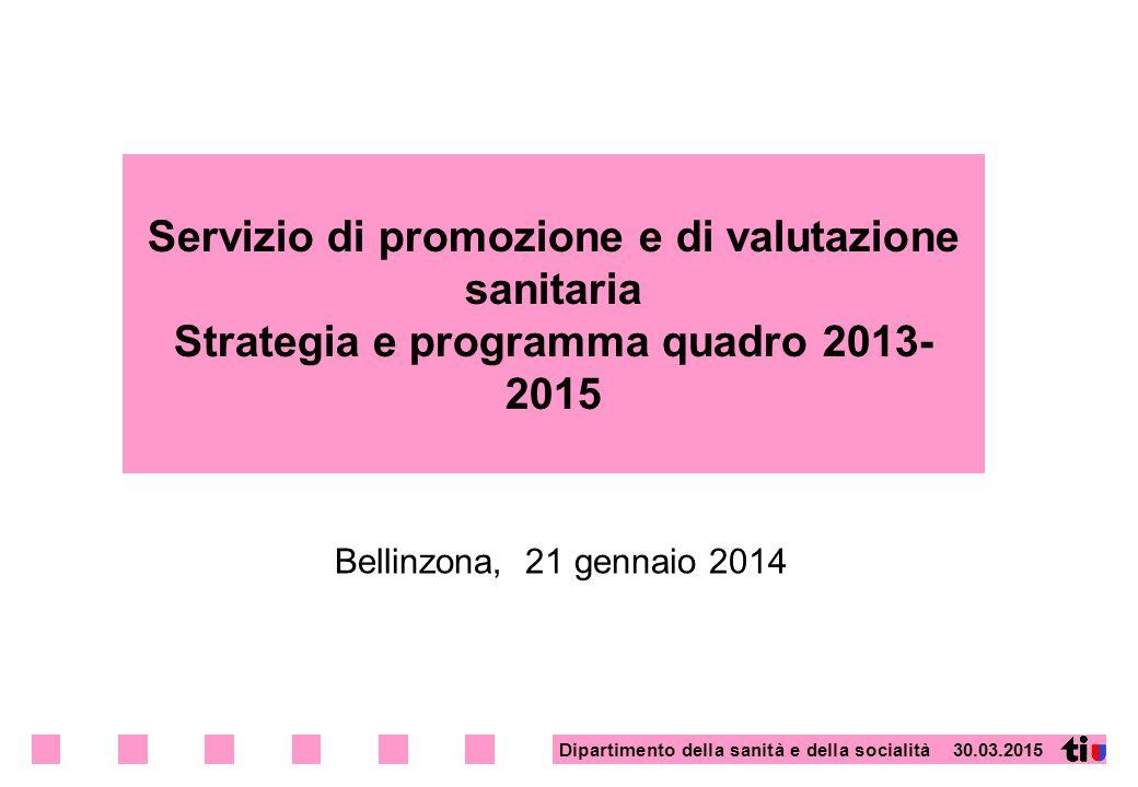 Servizio di promozione e di valutazione sanitaria Strategia e programma quadro 2013-2015