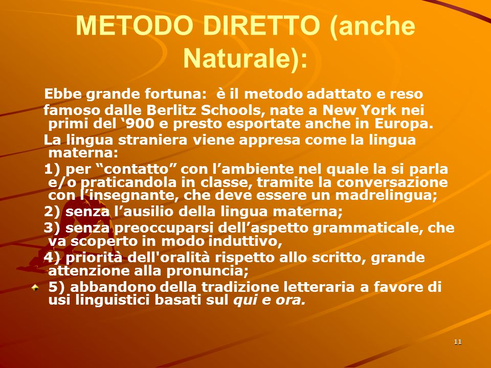 METODO DIRETTO (anche Naturale):