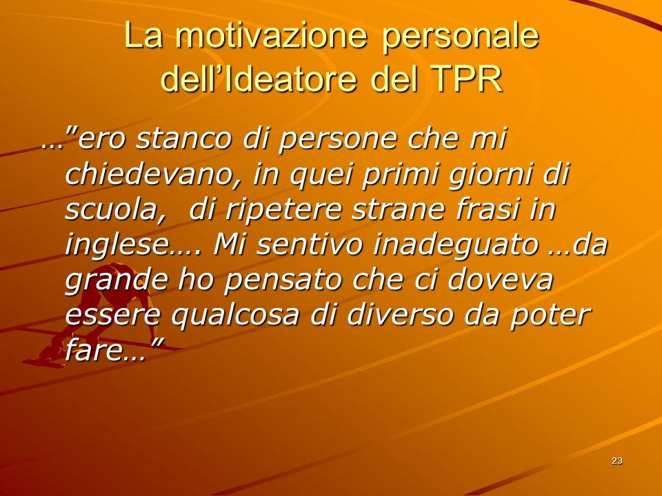 La motivazione personale dell'Ideatore del TPR