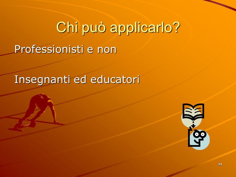 Chi può applicarlo Professionisti e non Insegnanti ed educatori