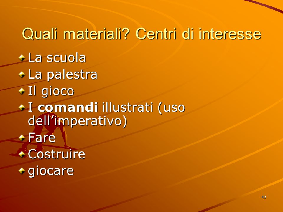 Quali materiali Centri di interesse