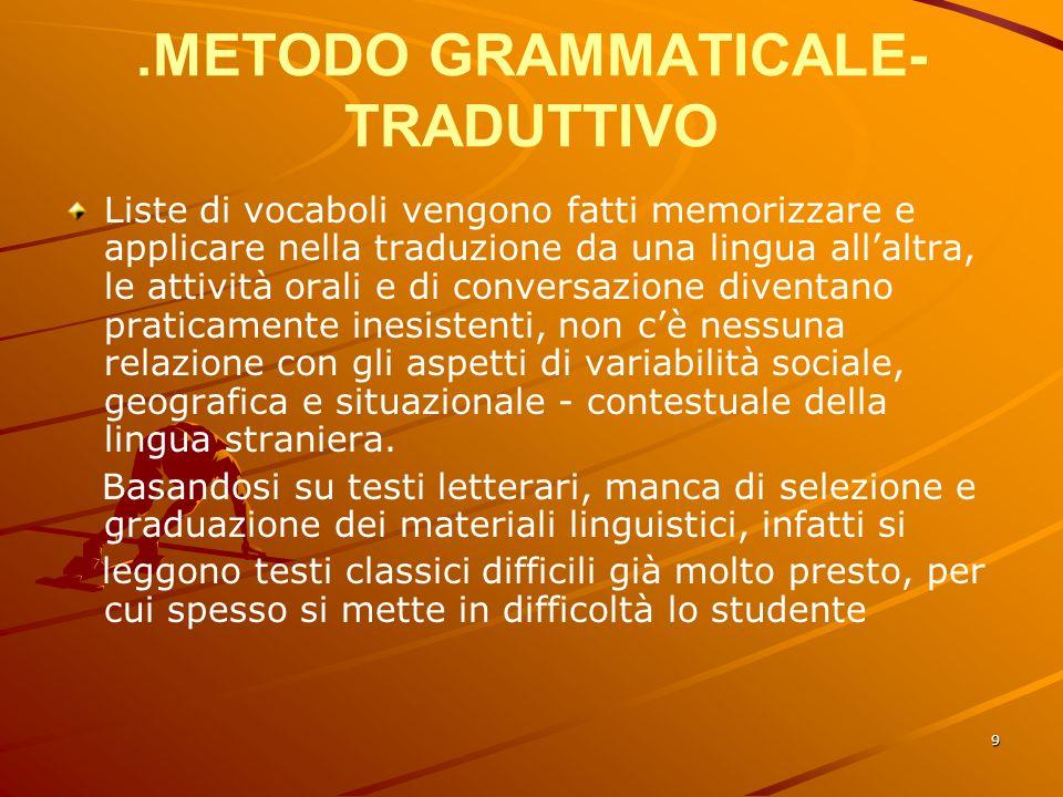 .METODO GRAMMATICALE-TRADUTTIVO