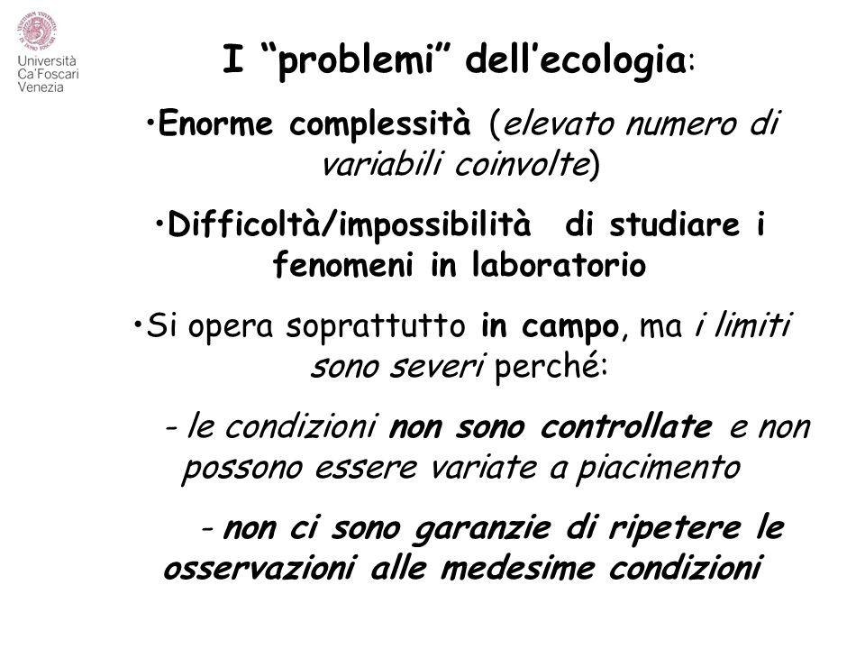 Difficoltà/impossibilità di studiare i fenomeni in laboratorio