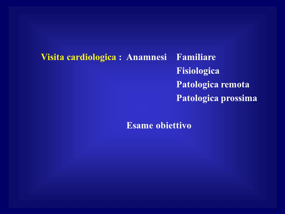 Visita cardiologica : Anamnesi Familiare