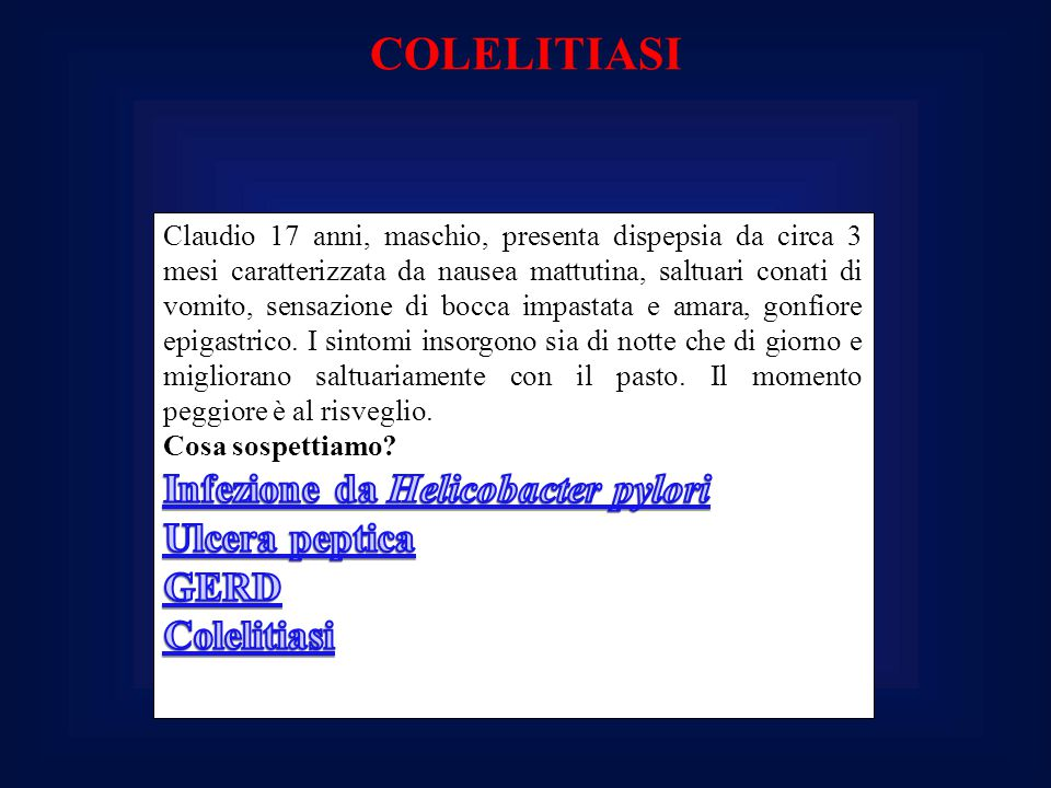 COLELITIASI Infezione da Helicobacter pylori Ulcera peptica GERD