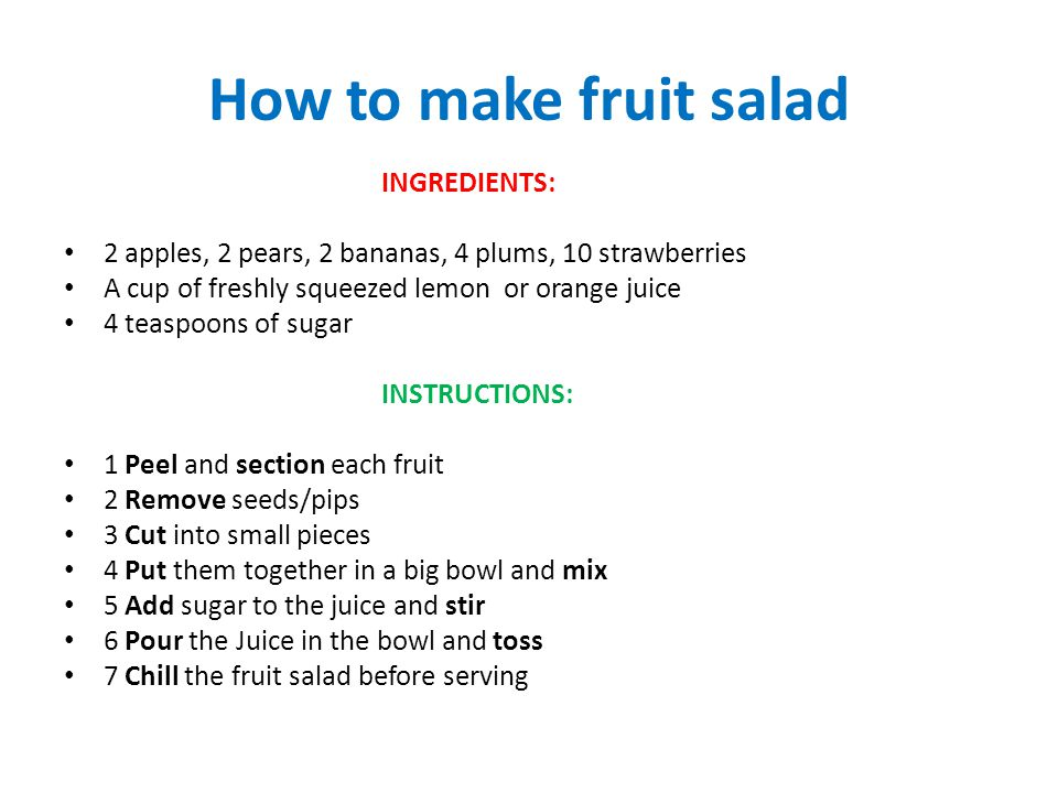 How to make fruit salad INGREDIENTS: