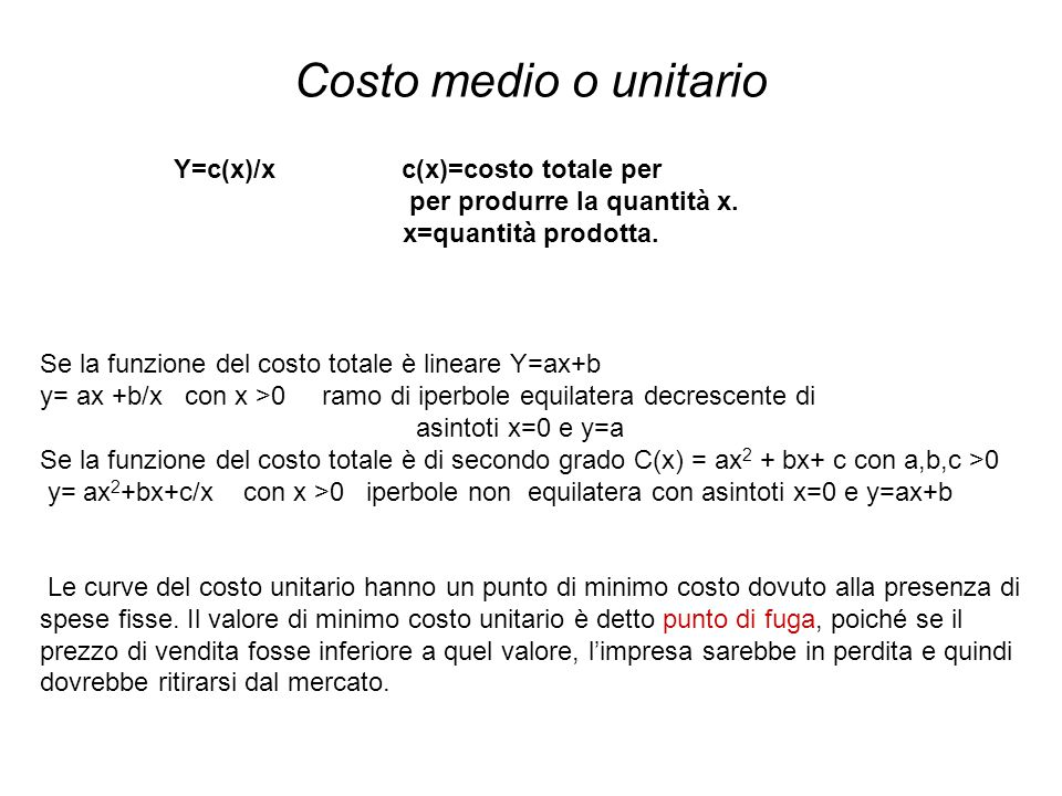 Costo medio o unitario Y=c(x)/x c(x)=costo totale per