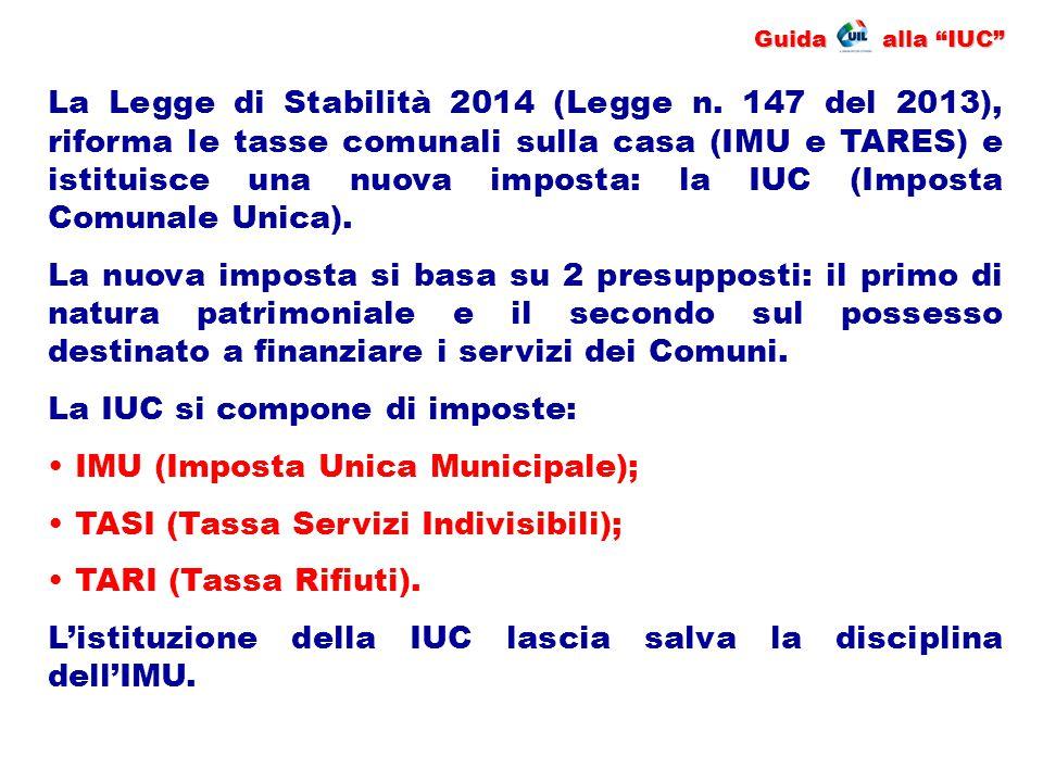 La IUC si compone di imposte: IMU (Imposta Unica Municipale);