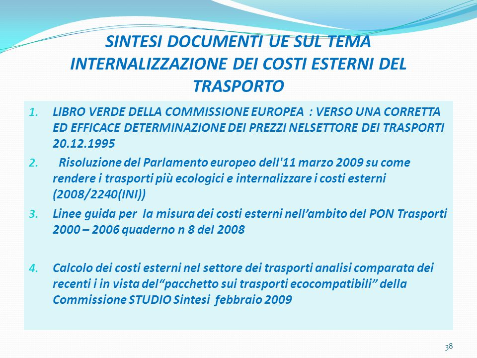SINTESI DOCUMENTI UE SUL TEMA INTERNALIZZAZIONE DEI COSTI ESTERNI DEL TRASPORTO