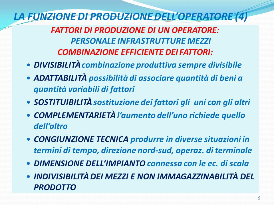 LA FUNZIONE DI PRODUZIONE DELL'OPERATORE (4)