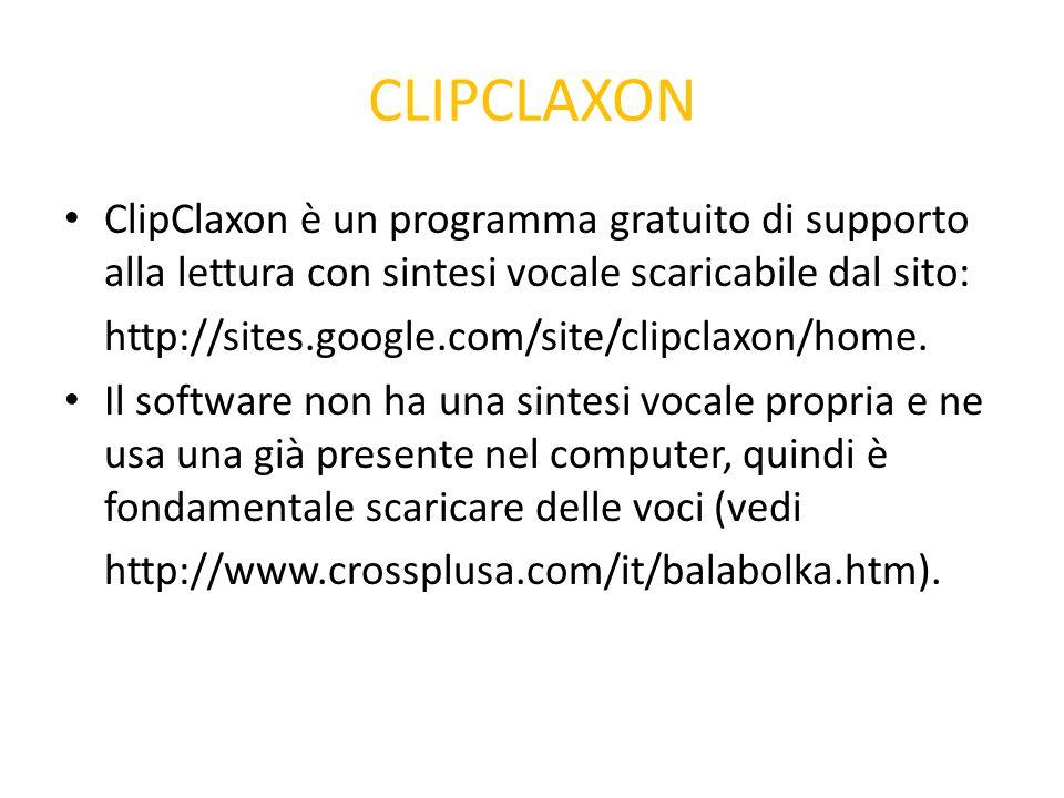 CLIPCLAXON ClipClaxon è un programma gratuito di supporto alla lettura con sintesi vocale scaricabile dal sito: