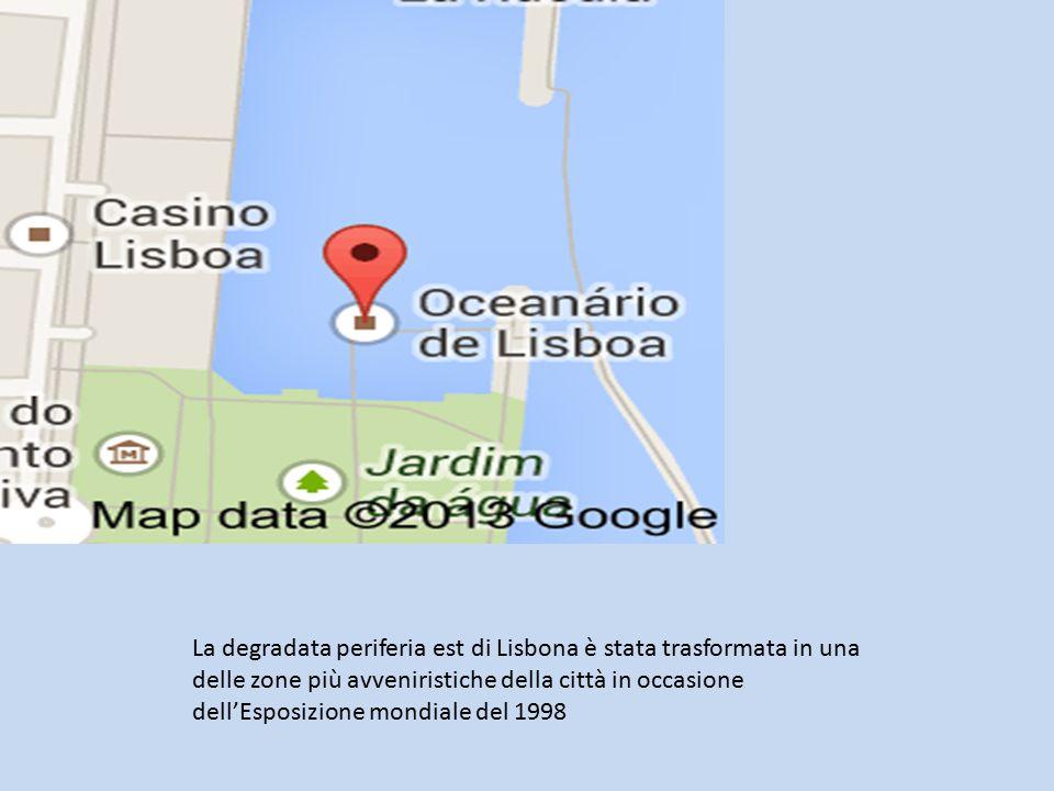 La degradata periferia est di Lisbona è stata trasformata in una delle zone più avveniristiche della città in occasione dell'Esposizione mondiale del 1998