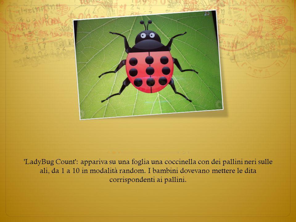 LadyBug Count : appariva su una foglia una coccinella con dei pallini neri sulle ali, da 1 a 10 in modalità random.