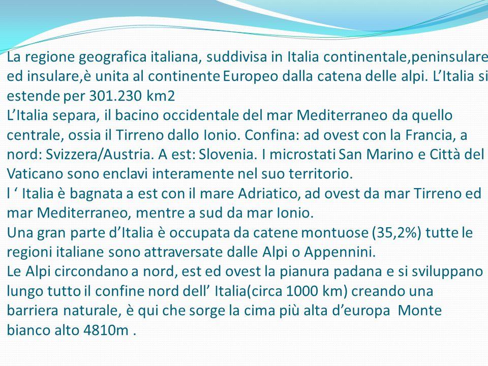 La regione geografica italiana, suddivisa in Italia continentale,peninsulare ed insulare,è unita al continente Europeo dalla catena delle alpi.