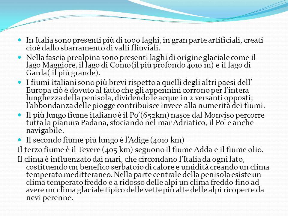 In Italia sono presenti più di 1000 laghi, in gran parte artificiali, creati cioè dallo sbarramento di valli fliuviali.