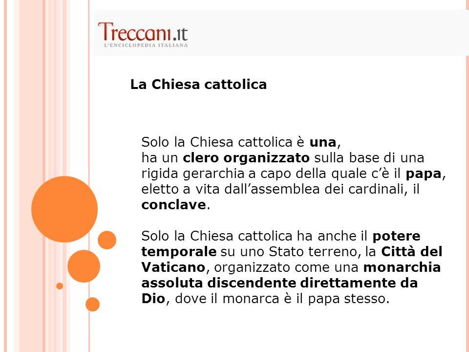 La Chiesa cattolica Solo la Chiesa cattolica è una,