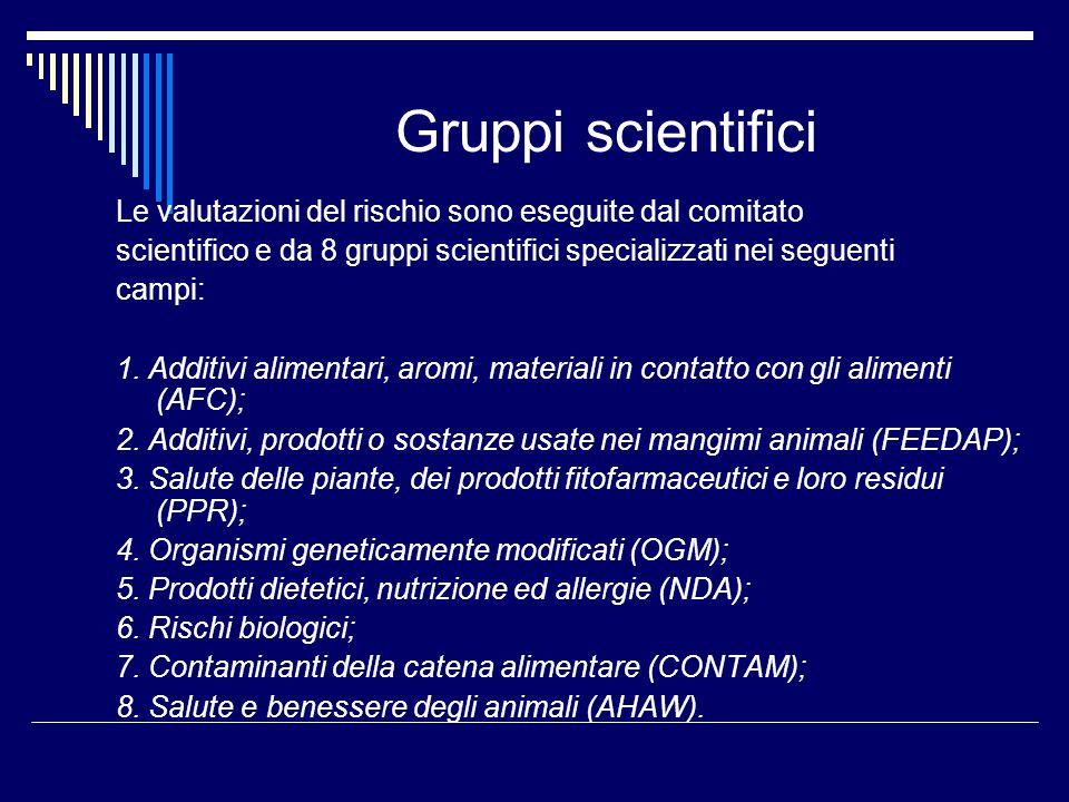 Gruppi scientifici Le valutazioni del rischio sono eseguite dal comitato. scientifico e da 8 gruppi scientifici specializzati nei seguenti.