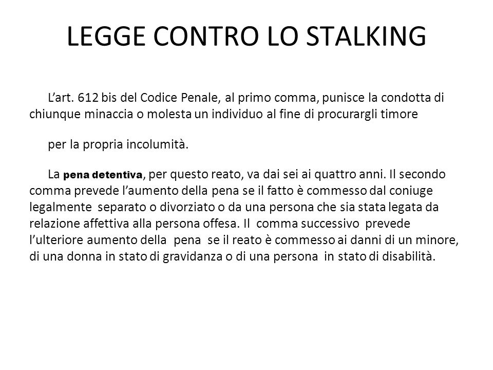 LEGGE CONTRO LO STALKING