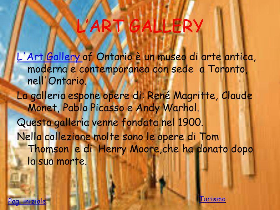 L'ART GALLERY L Art Gallery of Ontario è un museo di arte antica, moderna e contemporanea con sede a Toronto, nell Ontario.