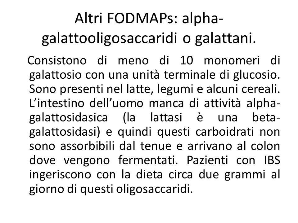 Altri FODMAPs: alpha-galattooligosaccaridi o galattani.