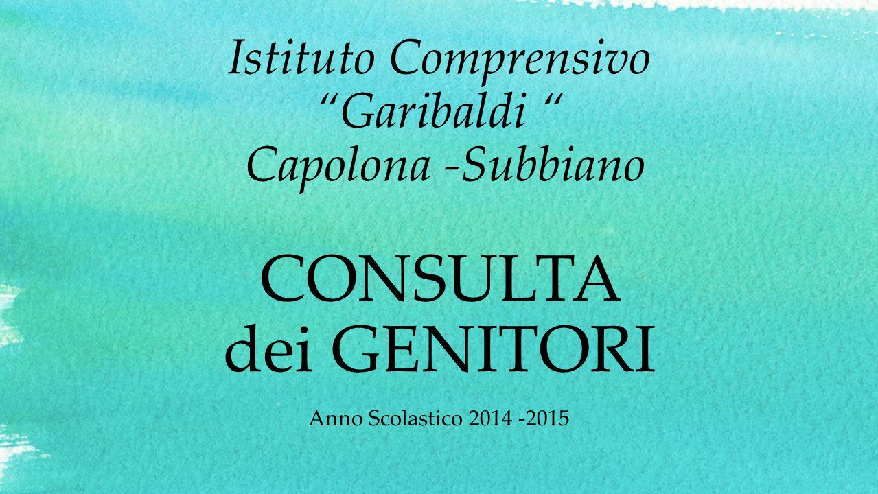 Istituto Comprensivo Garibaldi Capolona -Subbiano CONSULTA dei GENITORI