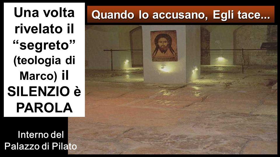 Quando lo accusano, Egli tace... Interno del Palazzo di Pilato