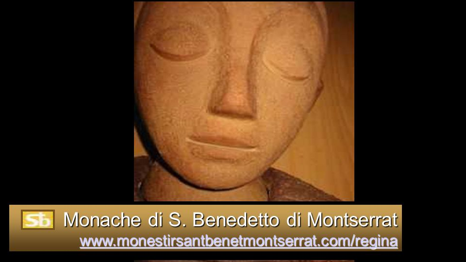 Monache di S. Benedetto di Montserrat www. monestirsantbenetmontserrat