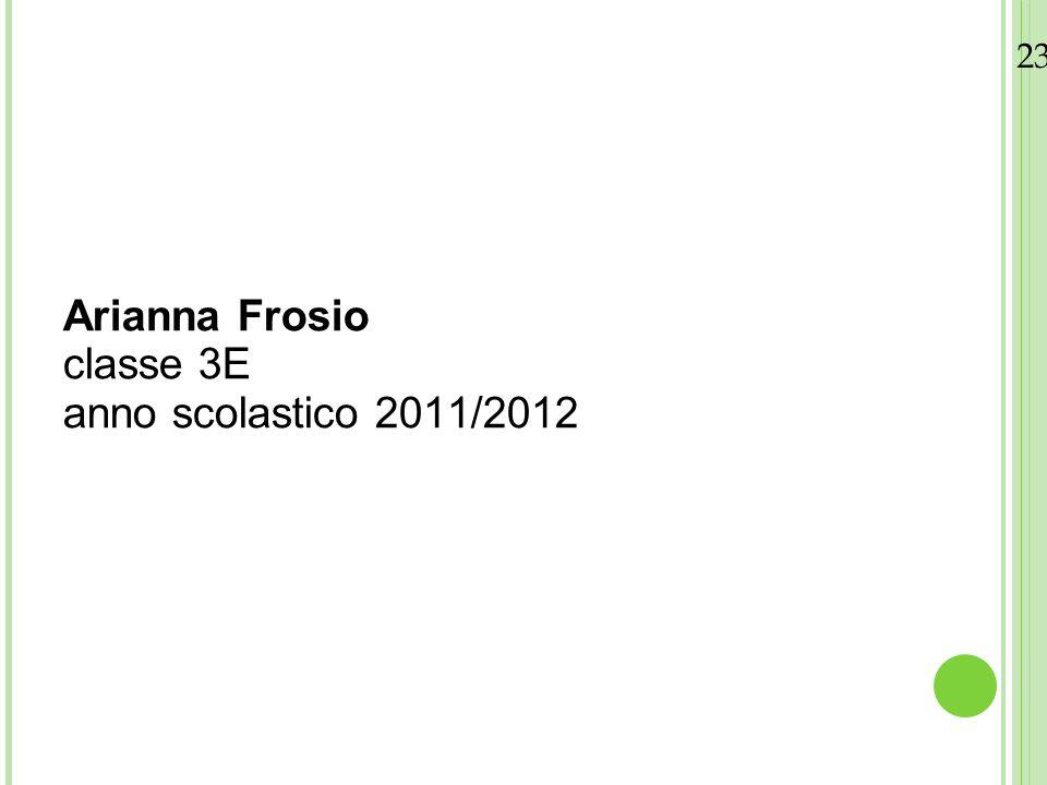 Arianna Frosio classe 3E anno scolastico 2011/2012