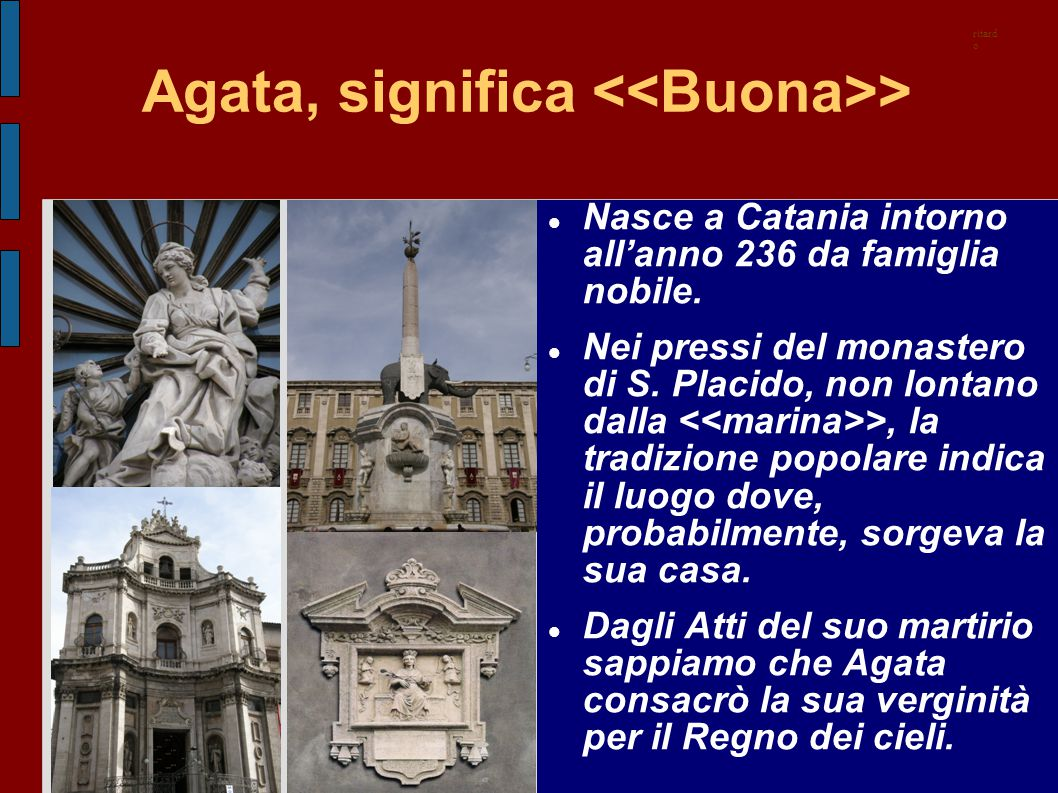 Agata, significa <<Buona>>