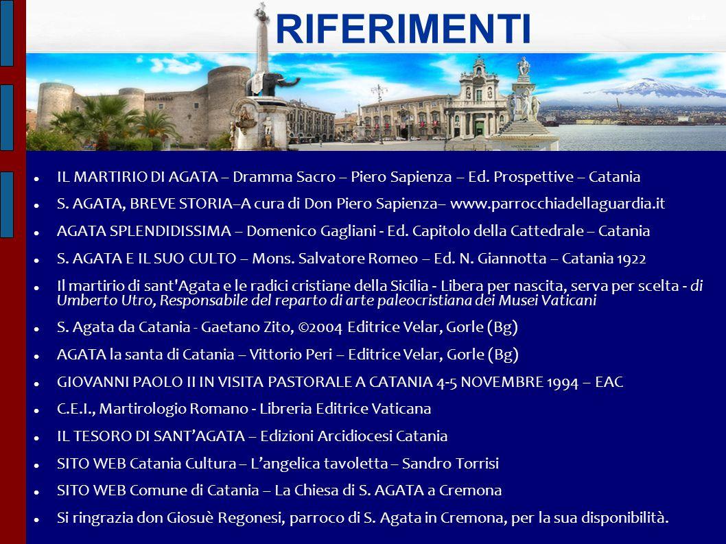 RIFERIMENTI ritardo. IL MARTIRIO DI AGATA – Dramma Sacro – Piero Sapienza – Ed. Prospettive – Catania.