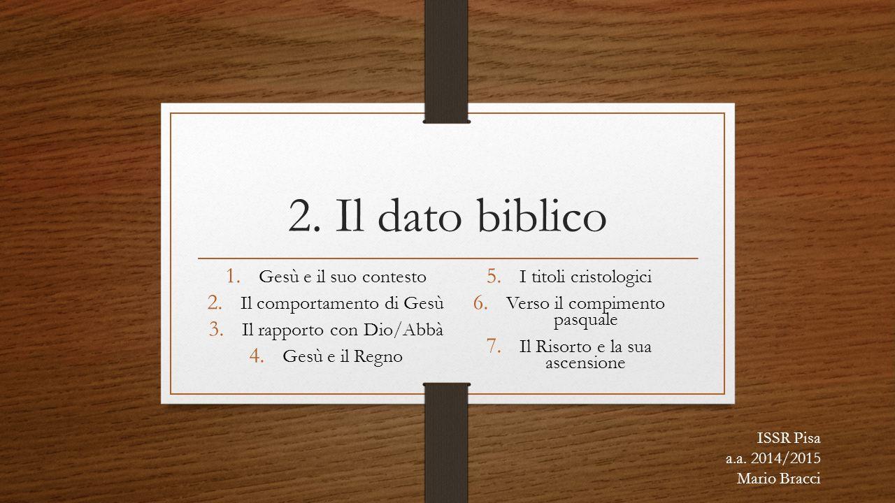 2. Il dato biblico Gesù e il suo contesto I titoli cristologici