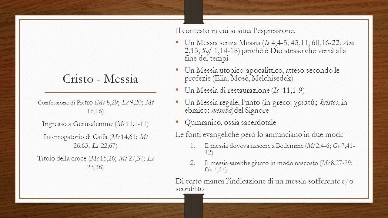 Cristo - Messia Il contesto in cui si situa l'espressione:
