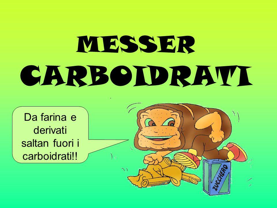 Da farina e derivati saltan fuori i carboidrati!!