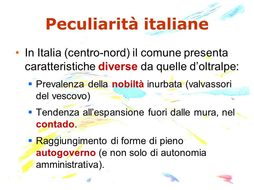 Peculiarità italiane In Italia (centro-nord) il comune presenta caratteristiche diverse da quelle d'oltralpe: