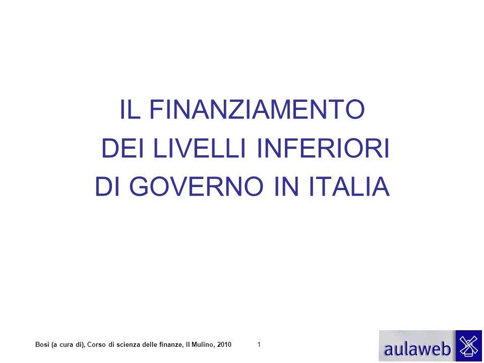 IL FINANZIAMENTO DEI LIVELLI INFERIORI DI GOVERNO IN ITALIA
