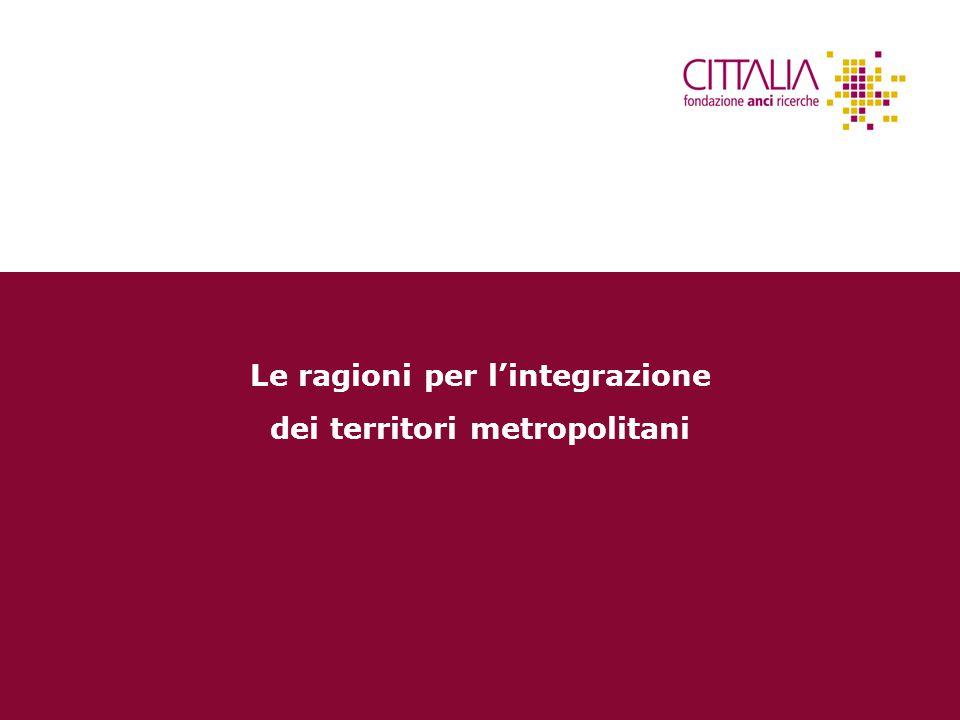 Le ragioni per l'integrazione dei territori metropolitani