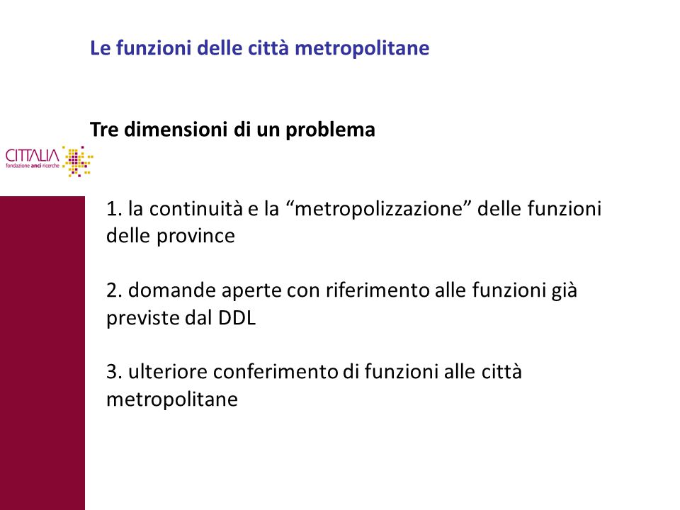 Le funzioni delle città metropolitane Tre dimensioni di un problema