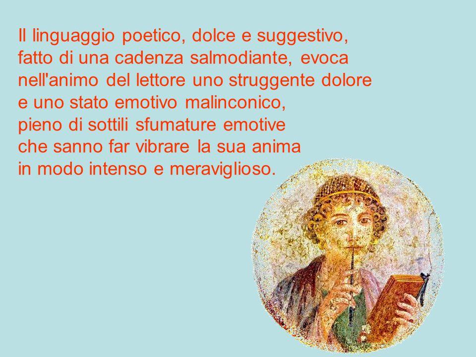 Il linguaggio poetico, dolce e suggestivo,