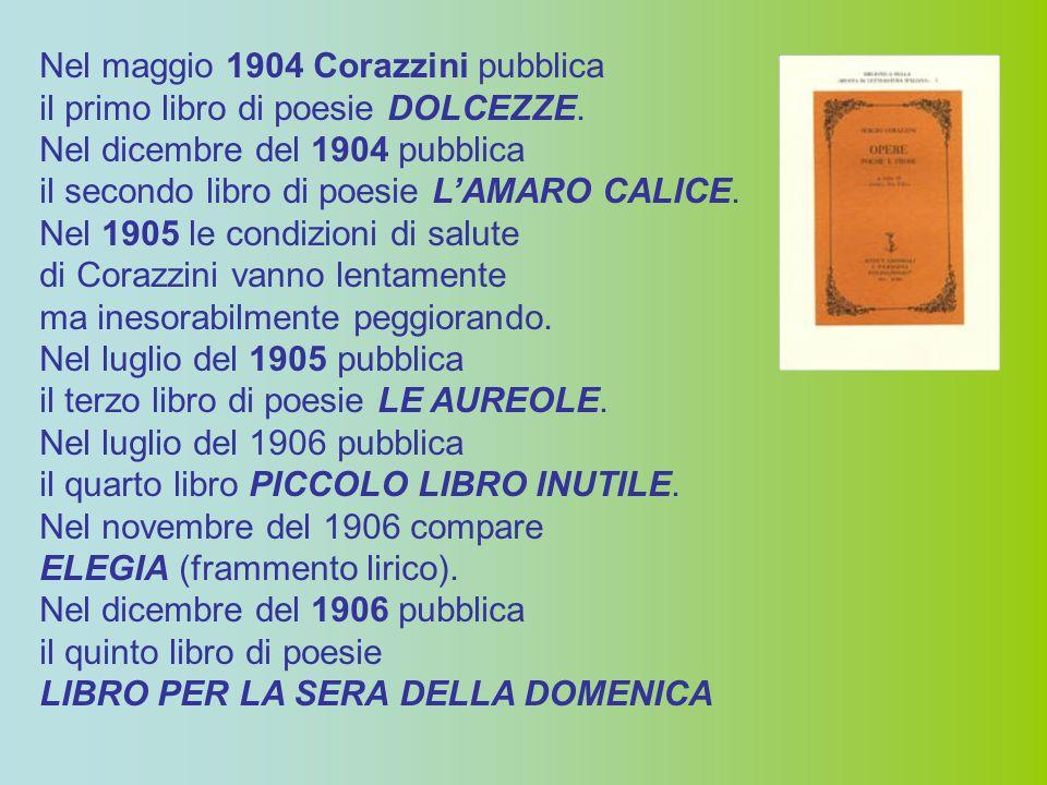 Nel maggio 1904 Corazzini pubblica
