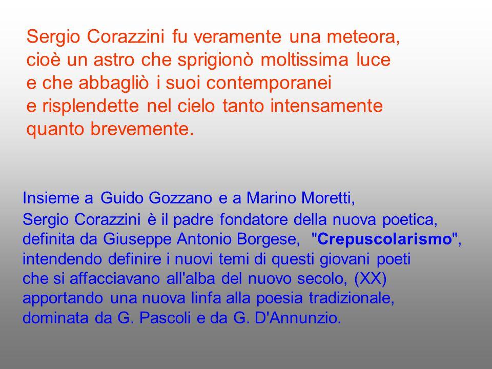 Sergio Corazzini fu veramente una meteora,