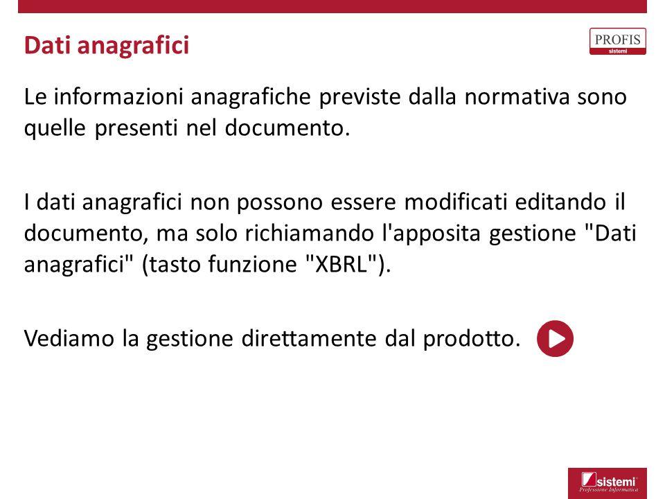 Dati anagrafici Le informazioni anagrafiche previste dalla normativa sono quelle presenti nel documento.