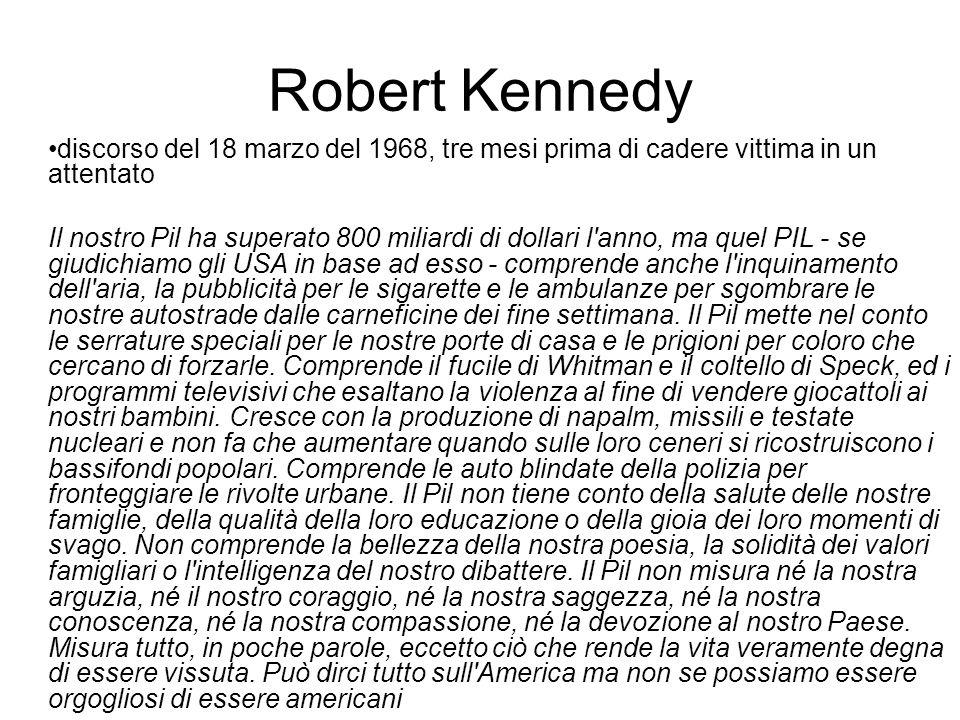 Robert Kennedy discorso del 18 marzo del 1968, tre mesi prima di cadere vittima in un attentato.