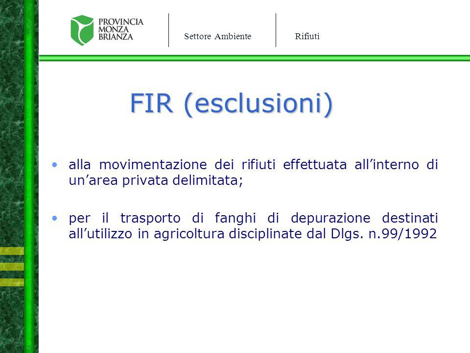 FIR (esclusioni) alla movimentazione dei rifiuti effettuata all'interno di un'area privata delimitata;