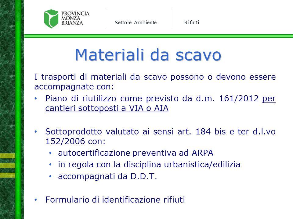 Materiali da scavo I trasporti di materiali da scavo possono o devono essere accompagnate con: