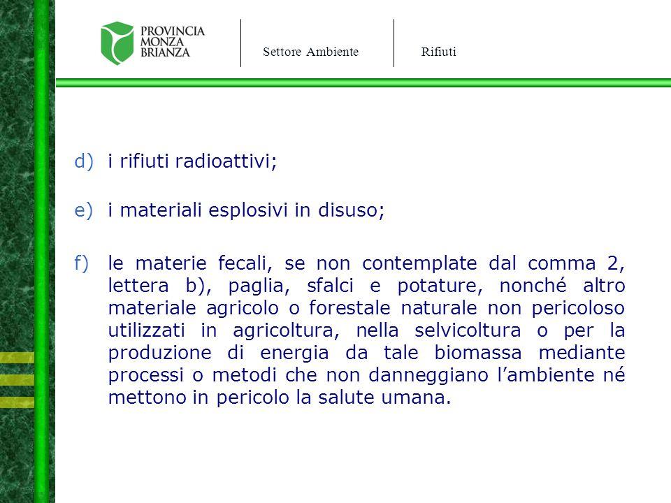 i rifiuti radioattivi;