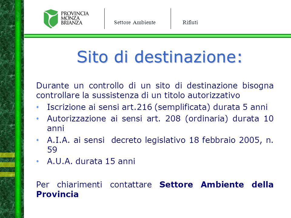 Sito di destinazione: Durante un controllo di un sito di destinazione bisogna controllare la sussistenza di un titolo autorizzativo.