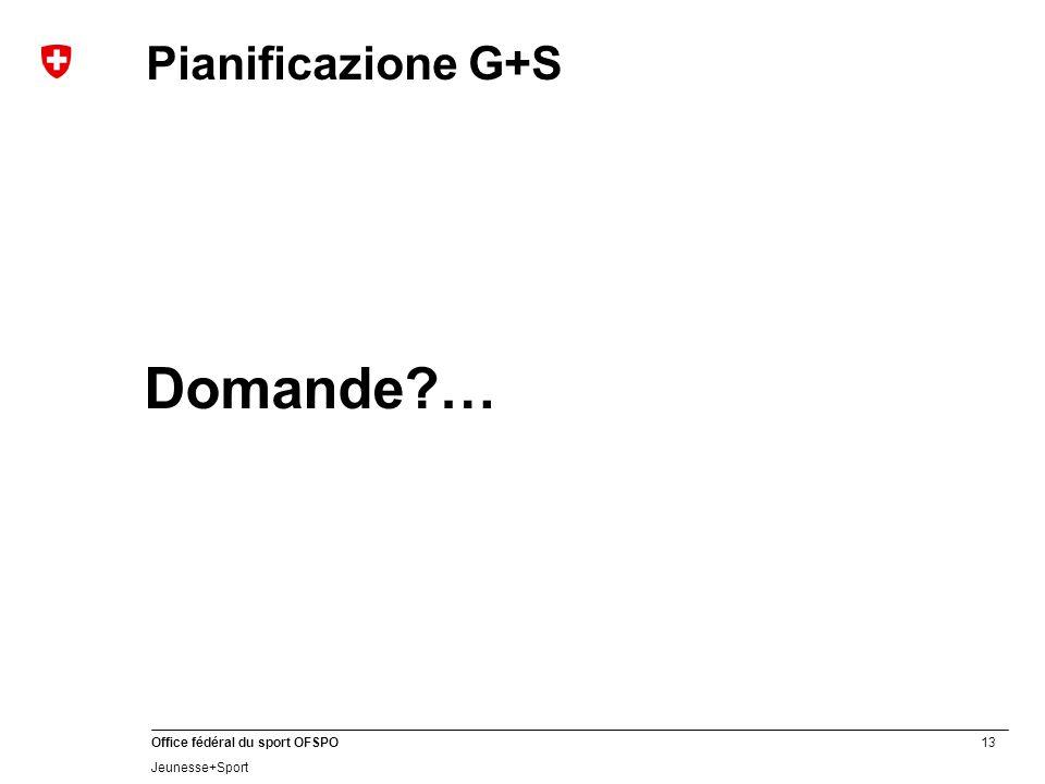 Pianificazione G+S Domande …
