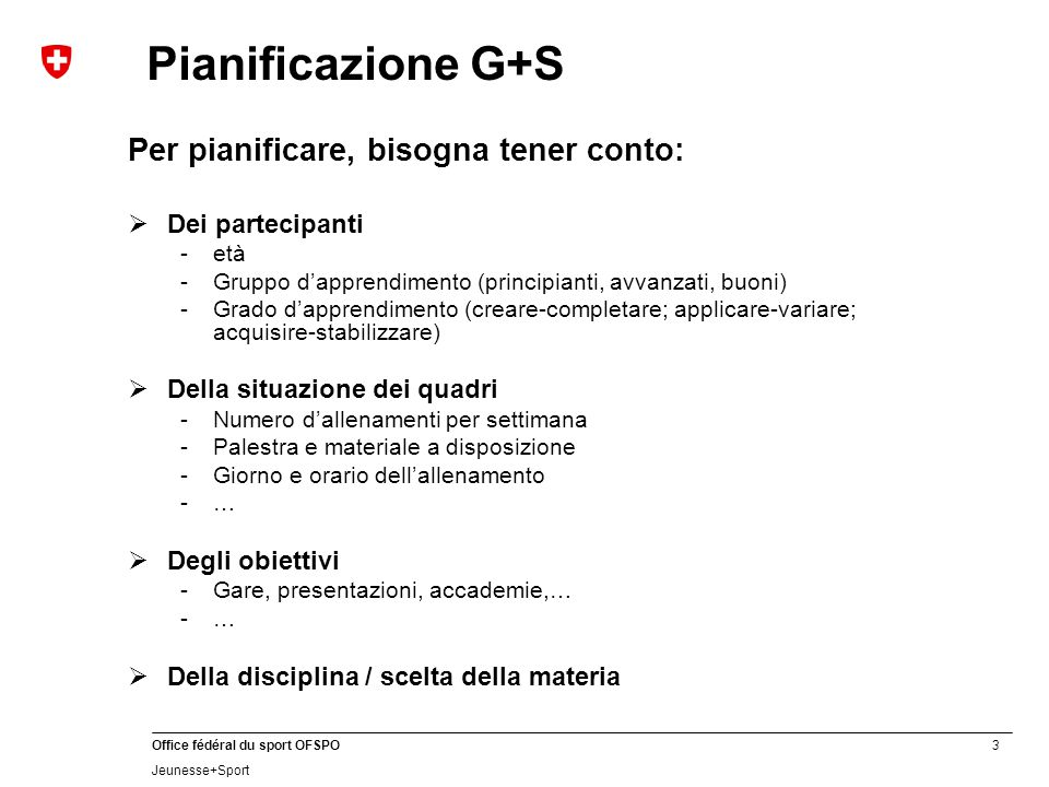 Pianificazione G+S Per pianificare, bisogna tener conto: